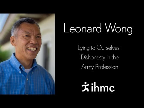 Leonard Wong - Lying to Ourselves- Dishonesty in the Army Profession
