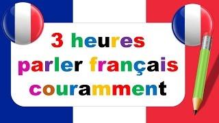 3 heures parler français couramment 143 dialogues en français