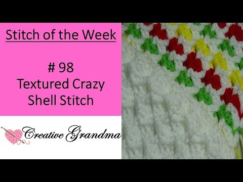Stitch of the Week # 98 Textured Crazy Shell Stitch – Crochet Tutorial