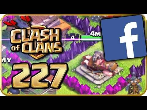 Let's Play CLASH of CLANS 227: Ich hab' jetzt 'ne Facebook-Page!