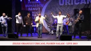 FLORIN SALAM   LIVE LA URICANI 2015
