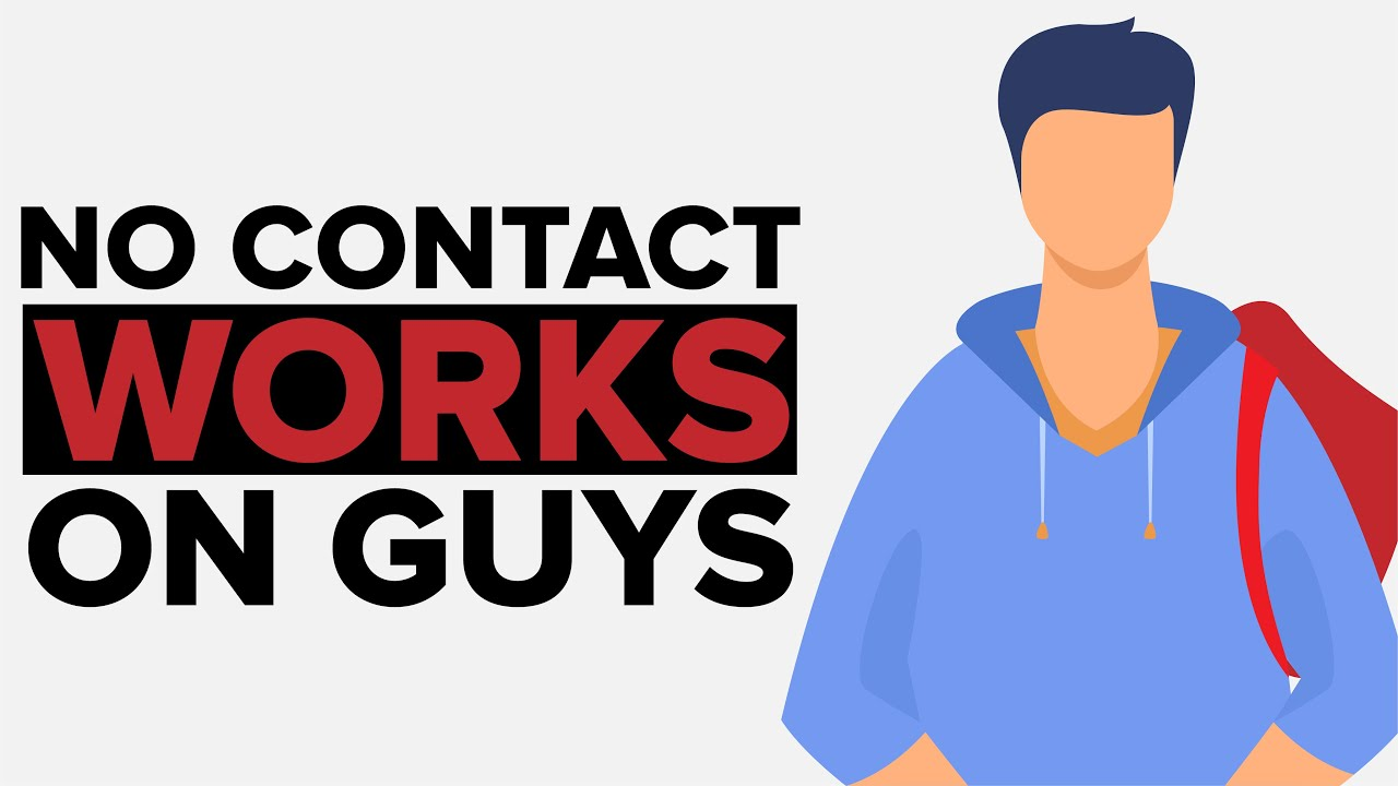 Why No Contact Works On Guys? - YouTube