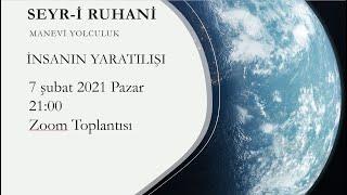 Seyr-i Ruhani - Manevi Yolculuk - İnsanın Yaratılışı