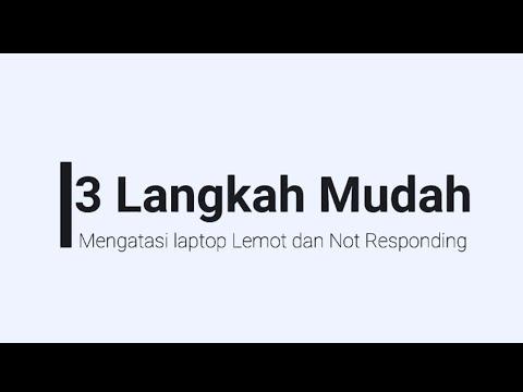 cara-mengatasi-laptop-lemot-dan-sering-not-responding-|-3-langkah-yang-mudah
