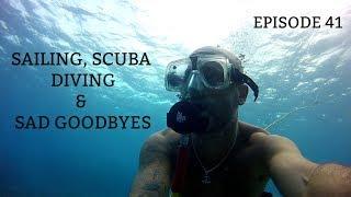 Ep 41.  Sailing, SCUBA Diving and Sad Goodbyes. (Sailing Susan Ann II).