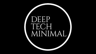 Deep, Tech, Minimal Mix #3