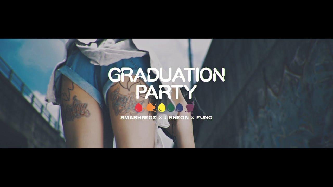 SmashRegz/違法 - Graduation Party ft. J.Sheon, FunQ (Music Video)
