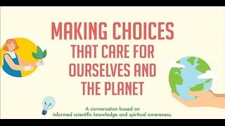 Making Choices that care for ourselves and the planet