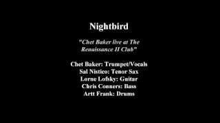 Nightbird: Chet Baker Live at the Renaissance II Club