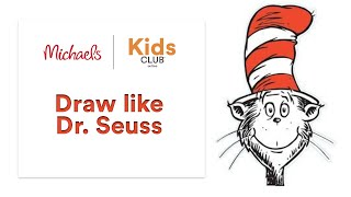 Kids Club Online: Draw Like Dr. Seuss! | Michaels