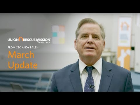 Andy's March End-of-Month Update | Union Rescue Mission