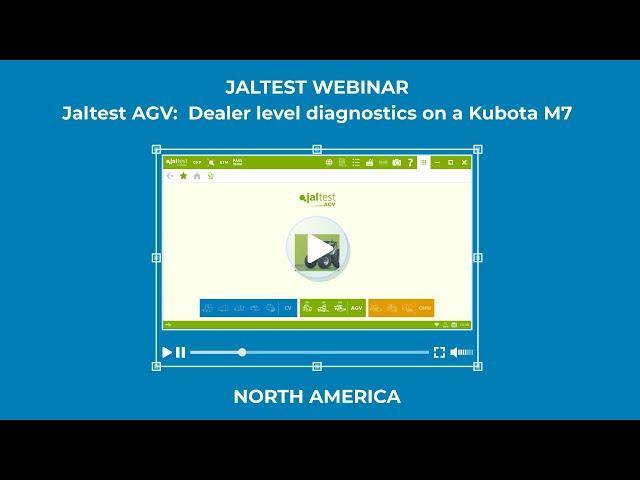 JALTEST WEBINAR | Jaltest AGV. Dealer level diagnostics on a Kubota M7