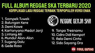 Download lagu Fullalbum reggae SKA Terbaru / Terpopuler 2020 || balungan kere, sampek tuwek
