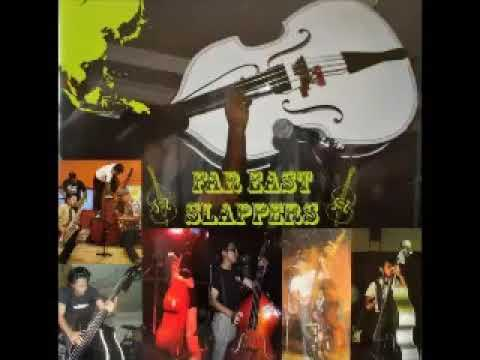 Various – Far East Slappers : Rockabilly Psychobilly From Indonesia Philippines & Japan Music Bands