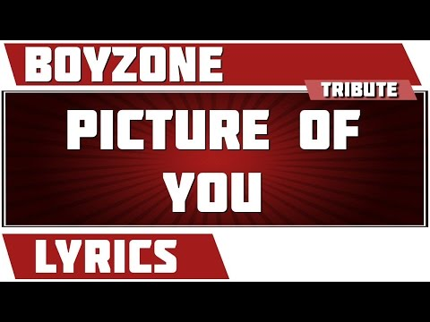 Picture Of You - Boyzone tribute - Lyrics