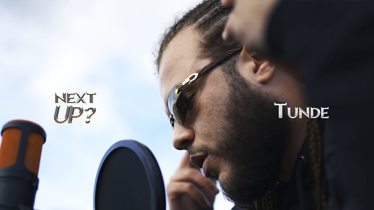 Download Tunde - Next Up? [S2.E4]   @MixtapeMadness