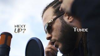 Tunde - Next Up? [S2.E4] | @MixtapeMadness