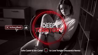 John Castel & Xan Castel - So Love Tonight (Housenick Remix) mp3