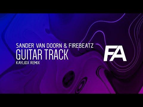 Sander Van Doorn & Firebeatz - Guitar Track (Kayliox Remix)