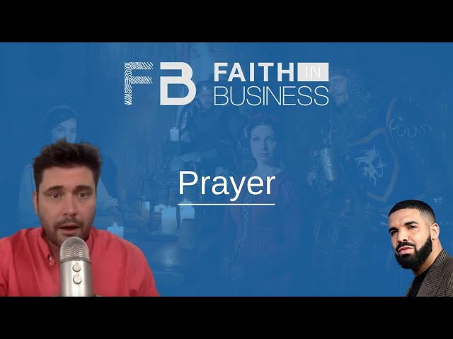 A Fresh Perspective on Prayer   Faith in Business   May 7th
