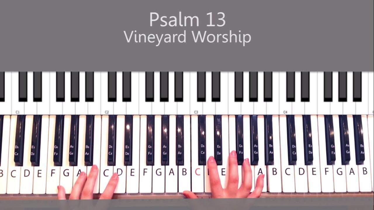 Psalm 13 vineyard worship piano tutorial and chords youtube psalm 13 vineyard worship piano tutorial and chords baditri Images