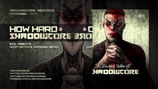 [Mcore030] How Hard Vs Shadowcore - Evil Insects (Scathatch