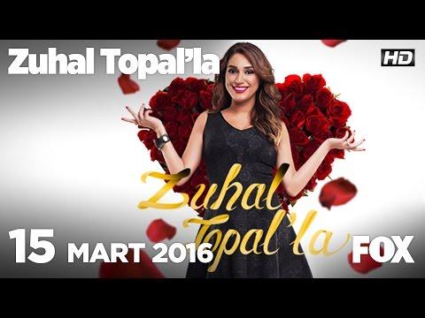 Zuhal Topal'la 15 Mart 2016
