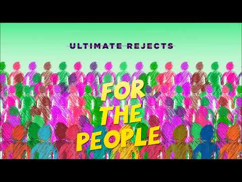 "Ultimate Rejects - For The People ""2018 Soca"" (Trinidad)"