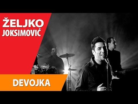 Zeljko Joksimovic - Devojka Lyrics | MetroLyrics