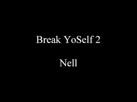 Break YoSelf 2 - Nell