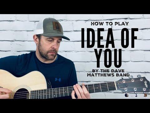 Idea Of You-Guitar Tutorial-Dave Matthews Band