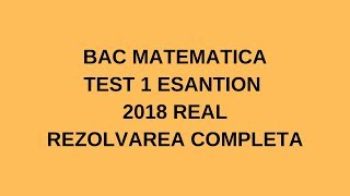 Bac Matematica Esantion Test 1 real 2018 (inregistrare live a lectiei online) Examen.md