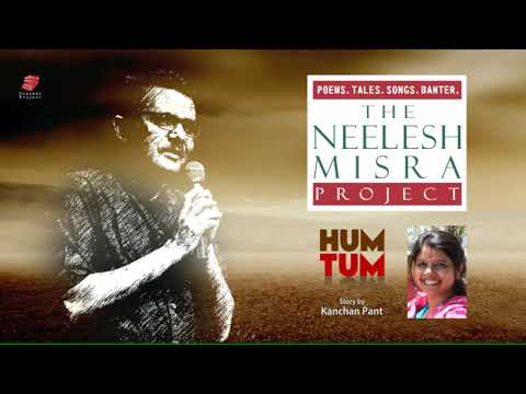 Relationships HUM TUM story by Kanchan Pant | The Neelesh Misra Project