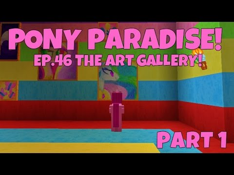 Pony Paradise! Ep.46 The Art Gallery! Part 1 | Amy Lee33 | Mine Little Pony