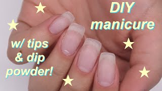 DIY manicure w/ tips and dip powder!