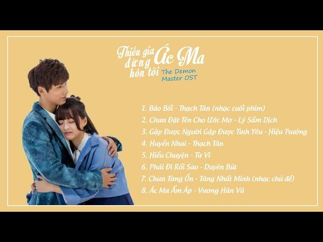 [Playlist] T?ng h?p nh?c phim Thi?u Gia Ác Ma ??ng Hôn Tôi 2018 - ?????? OST