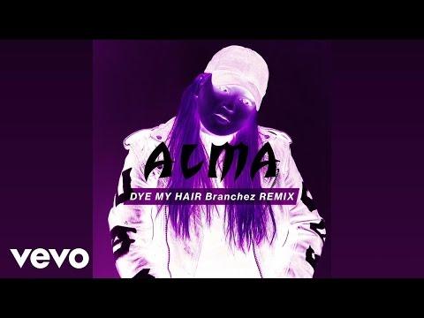 ALMA - Dye My Hair (Branchez Remix) Mp3