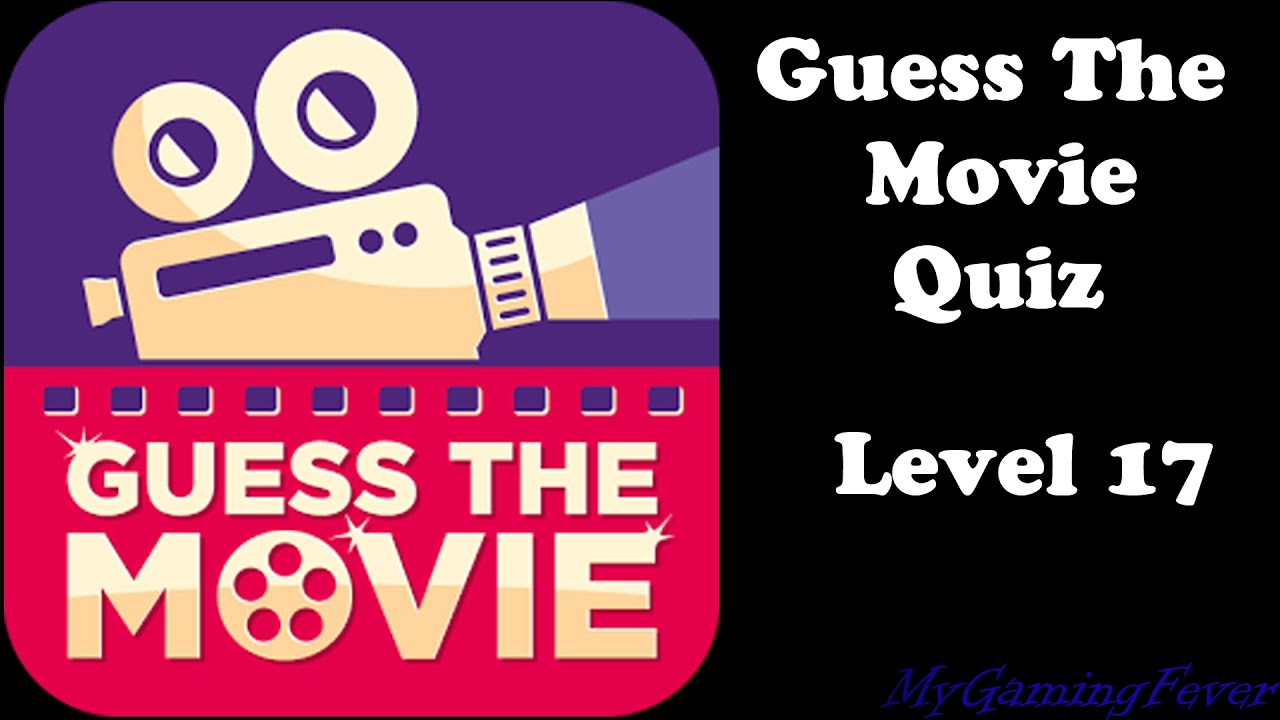 guess the movie quiz level 17 answers youtube