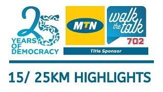2019 MTN Walk the Talk with 702 - 15/ 25km HIGHLIGHTS