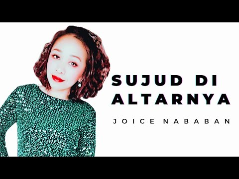 Sujud di AltarNYA - Joice Nababan