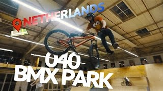 040 BMX PARK EINDHOVEN⎜ROAD TRIP