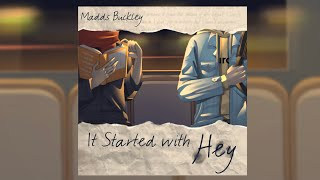 It Started With Hey - Madds Buckley Full EP