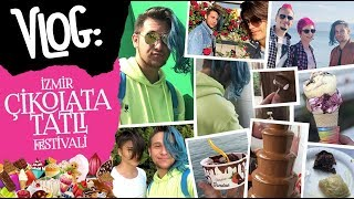 VLOG:İzmir Çikolata Festivali 2018