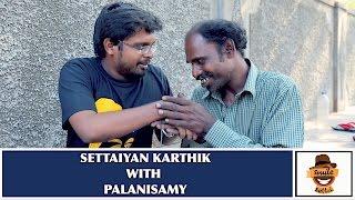 Settaiyan Karthik with Palanisamy SK #16 | Smile Settai
