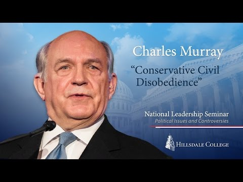"""""""Conservative Civil Disobedience?"""" - Charles Murray"""