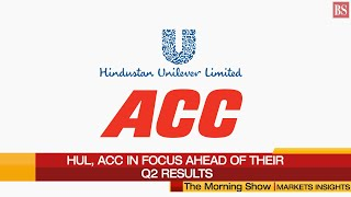 Markets Today: HUL, ACC in focus ahead of their September-quarter results