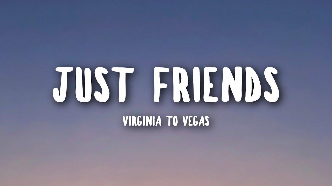 Virginia To Vegas – Just Friends – Pesma