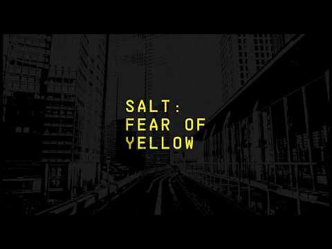 SALT :: Fear Of Yellow [Official Video]
