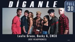 Leslie Grace Becky G Cnco D ganle FULL 3D audio USE HEADPHONES.mp3