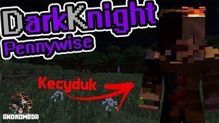 KSATRIA PENNYWISE TERCYDUK KAH? | Minecraft Andromeda | Eps 3 #DarkKnight